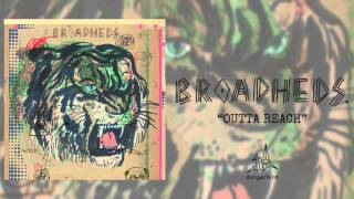 "Broadheds - ""Outta Reach"" (Audio Only)"