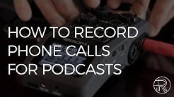 How to Record a Phone Call for Podcasting