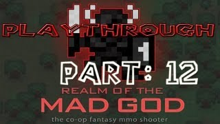 Realm of the Mad God Walkthrough: Part 12 - (PC / Playthrough / Gameplay)