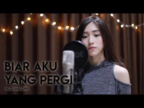 Biar Aku Yang Pergi - Aldy Maldini (Cover by Regina Utama)
