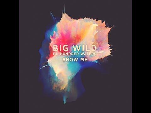 Big Wild - Show Me mp3 zene letöltés