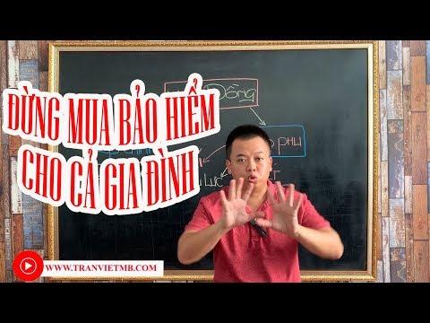 Khuyên thật: Đừng mua bảo hiểm nhân thọ cho cả gia đình | Trần Việt MB