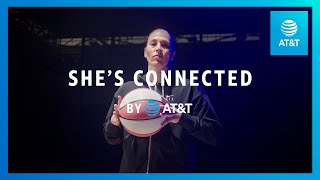 #ShesConnected With Sue Bird | AT&T