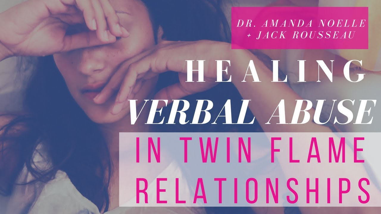 Healing Verbal Abuse in Twin Flame Relationships | Dr