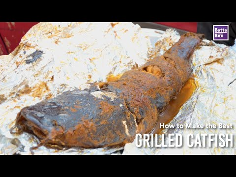 How To Make The Best Grilled Catfish In Nigeria