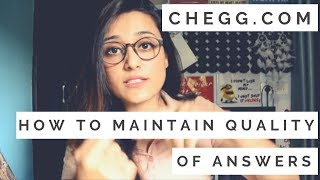 Chegg.com - How To Maintain The Quality Of Answers & Avoid Account Ban