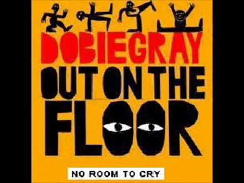 DOBIE GRAY - OUT ON THE FLOOR - NO ROOM TO CRY