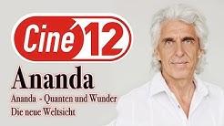 Ananda - Quanten und Wunder / Die neue Weltsicht
