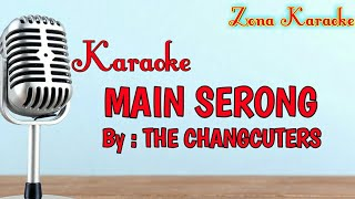 KARAOKE MAIN SERONG (THE CHANGCUTERS)