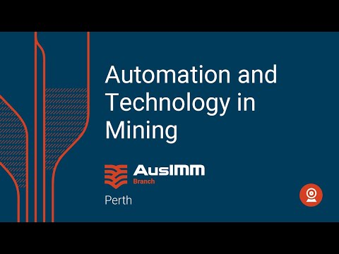 Feb 2019 Tech Talk: Automation & Technology In Mining