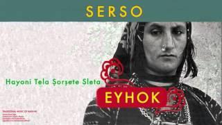 Gambar cover Serso - Hayoni Tela Şorşete Sleta [ Eyhok No. 2 © 2004 Kalan Müzik ]