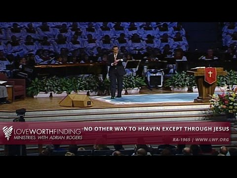 Adrian Rogers: No Other Way to Heaven Except Through Jesus #1965
