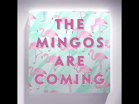 The mingos are coming
