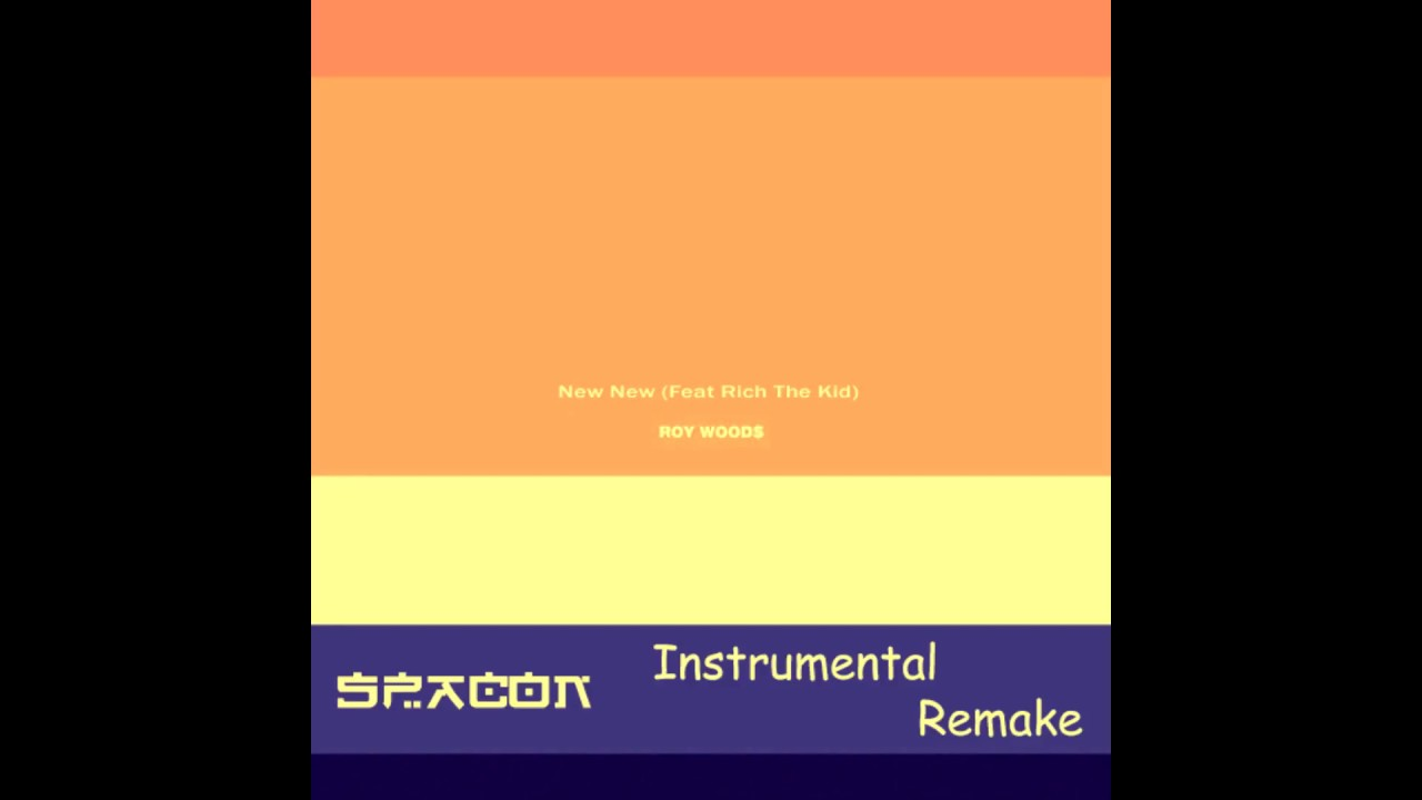 Download Roy Woods - New New (Feat Rich The Kid) (Instrumental) [SPACON Remake 2017]