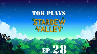 Tok plays Stardew Valley - Ep. 28 - Sunshine On A Rainy Day