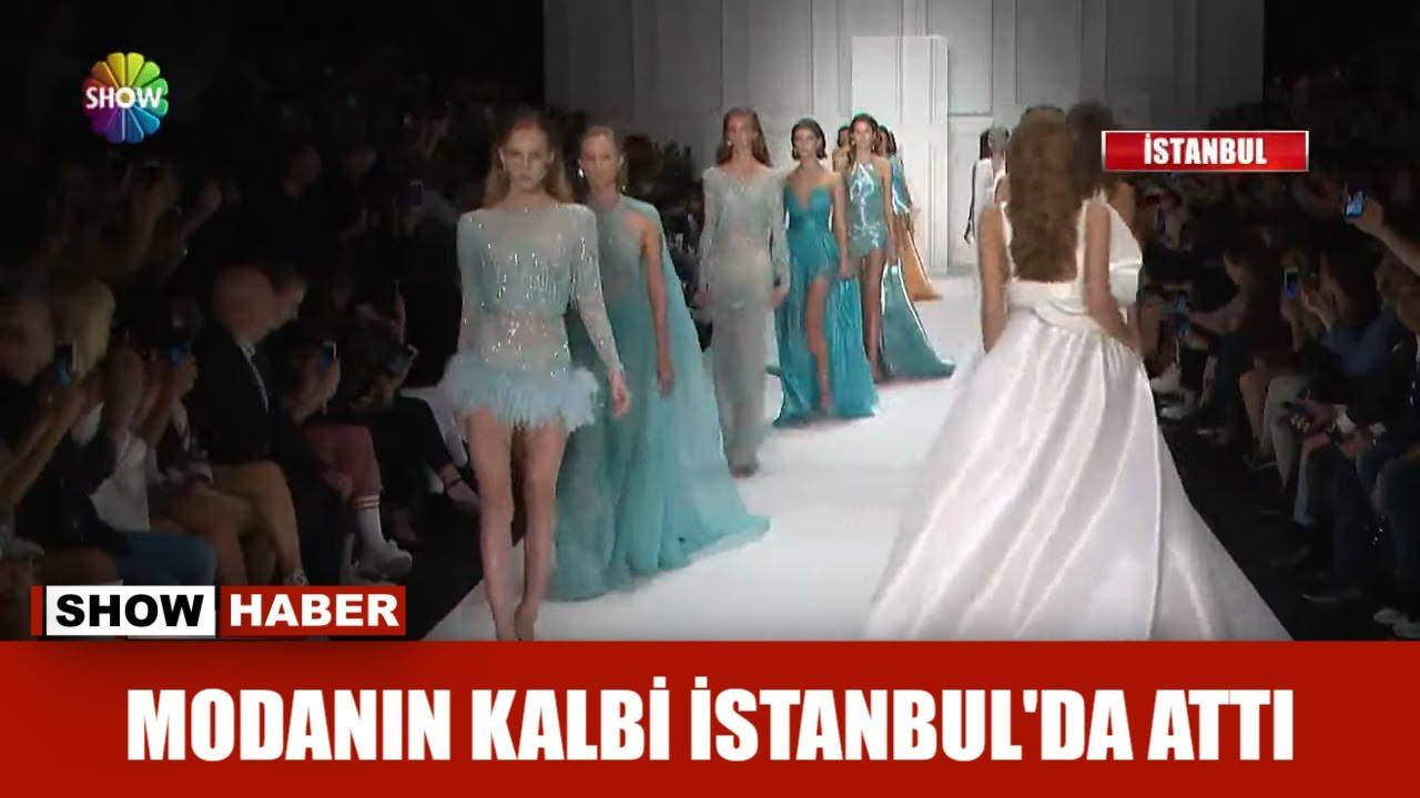 Modanın kalbi İstanbul'da attı