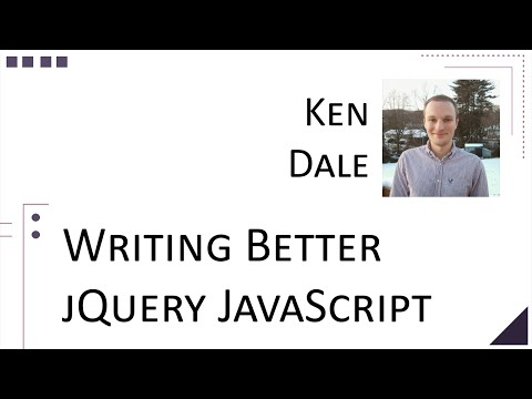 Ken Dale - Writing Better jQuery Infused JavaScript [ Thunder plains 2015 ]