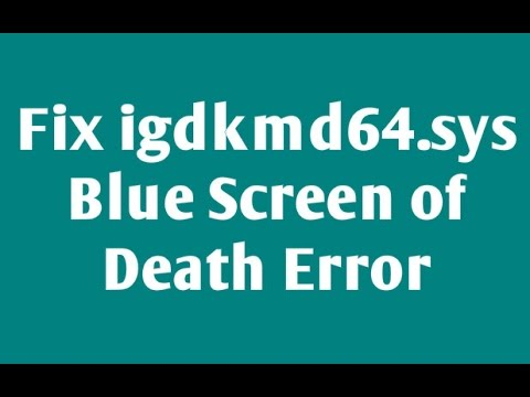 How to Fix igdkmd64 sys Blue Screen of Death Error in Windows 10 - Fixed  Easily