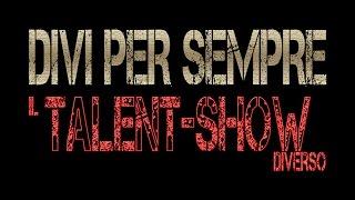 Spot Divi per Sempre il Talent-Show diverso