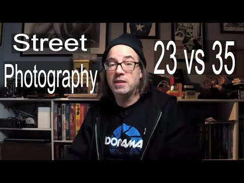 23mm or 35mm lens for Street Photography: Tech Tip