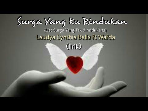 Surga Yang Ku Rindukan - Laudya Cynthia Bella ft Wafda (lirik)