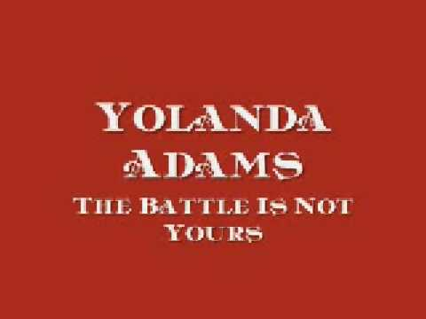 Yolanda Adams - The Battle Is Not Yours