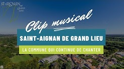 Saint Aignan de Grand Lieu : la commune qui continue de chanter.