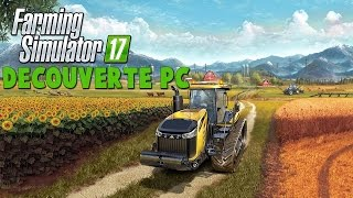 Farming Simulator 17 - Découverte PC