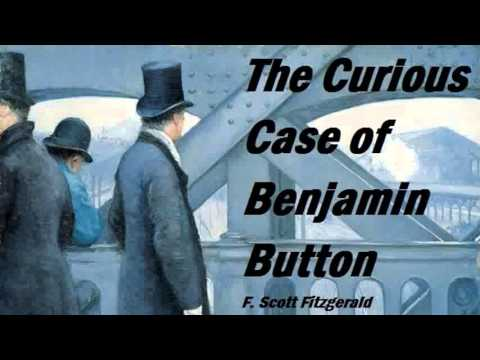 THE CURIOUS CASE OF BENJAMIN BUTTON   FULL AudioBook by F  Scott Fitzgerald   Original Short Story