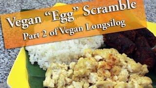 """Vegan Scrambled """"eggs"""", Part 2 Of Vegan Longsilog"""