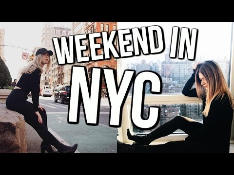 NEW YORK CITY: WEEKEND IN MY LIFE