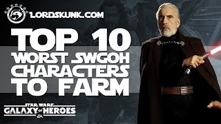 TOP 10 WORST SWGOH Characters to Farm 2.0   Star Wars: Galaxy of Heroes