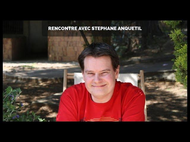 Rencontre avec Stephane Anquetil