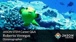 Roberto Venegas, Oceanographer: JASON STEM Career Q&A