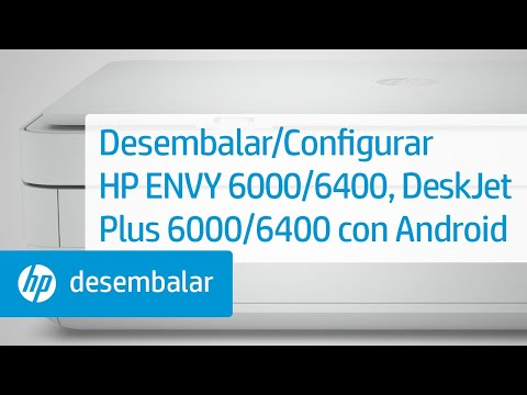 Desembalar/Configurar impresoras HP ENVY 6000, Pro 6400, DeskJet Plus IA 6000/6400 con Android | HP