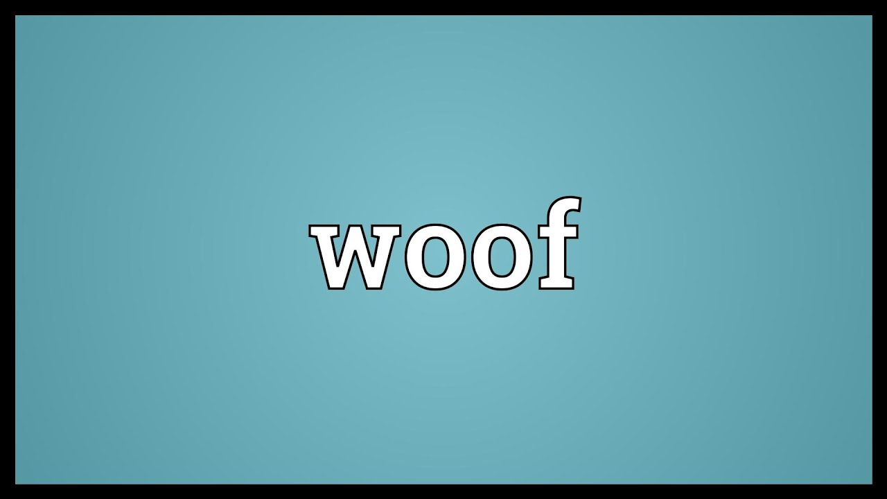 Woof Meaning