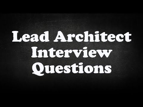 Lead Architect Interview Questions