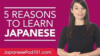 Why study Japanese? 5 reasons to get started.