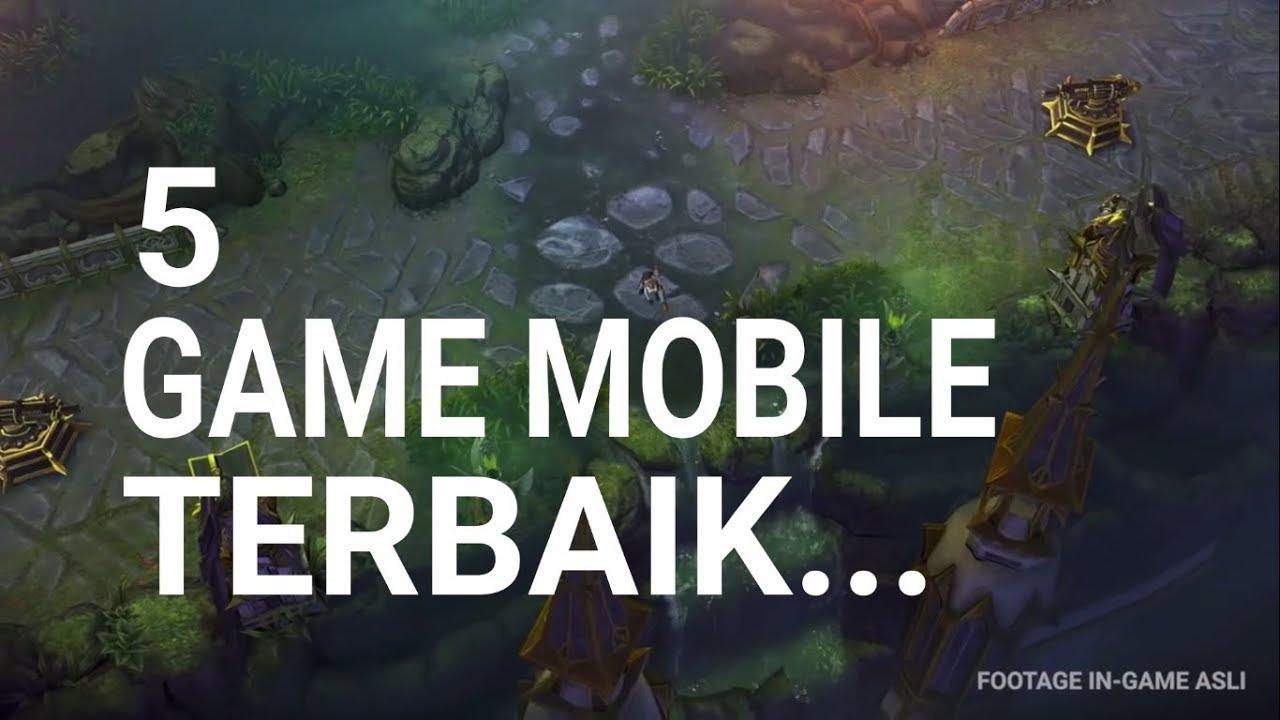 TOP 5 GAME MOBILE TERBAIK YANG WAJIB DI MAINKAN - YouTube