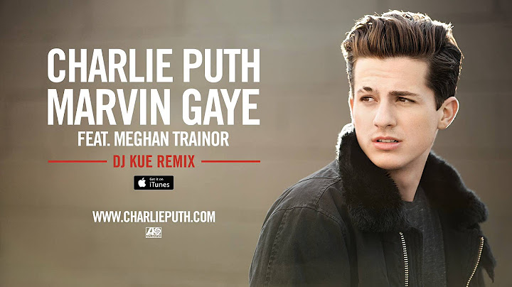 charlie puth  marvin gaye feat meghan trainor dj kue remix official audio