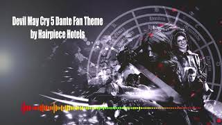 Devil May Cry 5 Dante Fan Music Theme by Hairpiece Hotels