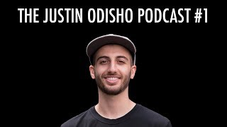 The Justin Odisho Podcast #1: How I Started my Youtube Channel & The Meaning of Life