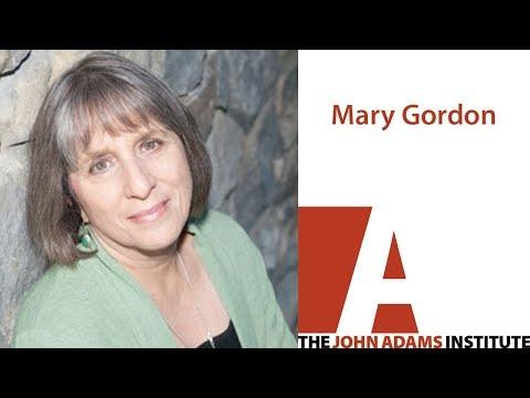 Mary Gordon - The John Adams Institute