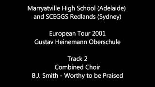 Byron J Smith - Worthy to be Praised -- Marryatville High & SCEGGS Redlands