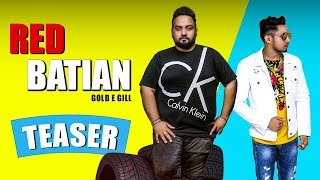 Red Batian | Song Teaser | Gold E Gill Feat. King | Latest Punjabi Songs 2018 | Music & Sound