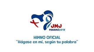 Himno Oficial de la JMJ Panamá 2019 - Hágase en mí, según tu palabra