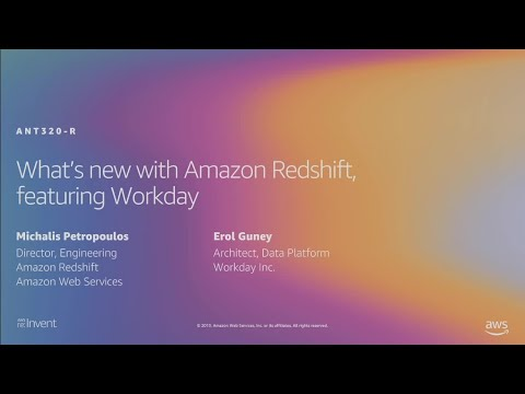 AWS re:Invent 2019: [REPEAT] What's new with Amazon Redshift, featuring Workday (ANT320-R)