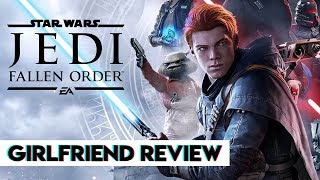 Star Wars Jedi: Fallen Order | Girlfriend Reviews