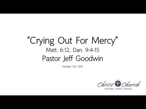 101115 | Crying Out For Mercy