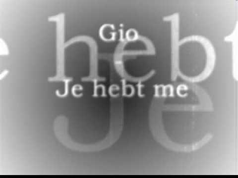Gio - Je hebt me